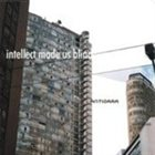 ANTIGAMA Intellect Made Us Blind album cover