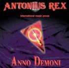 ANTONIUS REX ANNO DEMONI album cover