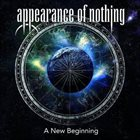 APPEARANCE OF NOTHING A New Beginning album cover