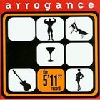 ARROGANCE The 5'11' Record album cover