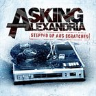 ASKING ALEXANDRIA Stepped Up And Scratched album cover