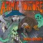 ATOMIC VULTURE Into Orbit album cover