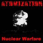 ATOMIZATION Nuclear Warfare album cover