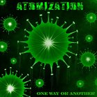 ATOMIZATION One Way or Another album cover