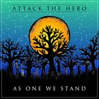 ATTACK THE HERO As One We Stand album cover
