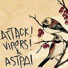 ATTACK! VIPERS! Attack! Vipers! & Astpai album cover