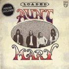 AUNT MARY Loaded album cover