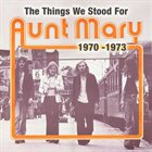 AUNT MARY The Things We Stood For album cover