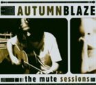 AUTUMNBLAZE The Mute Sessions album cover