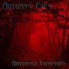 AUTUMNS EYES Abandoned Expression album cover