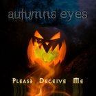 AUTUMNS EYES Please Deceive Me album cover