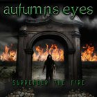 AUTUMNS EYES Surrender the Fire album cover