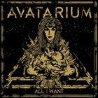 AVATARIUM All I Want album cover