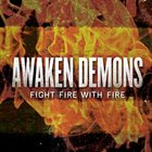 AWAKEN DEMONS Fight Fire With Fire album cover