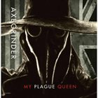 AXEGRINDER My Plague Queen / Disease album cover