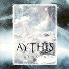AYTHIS Glacia album cover