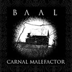 BAAL Carnal Malefactor album cover