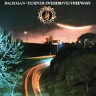 BACHMAN-TURNER OVERDRIVE Freeways album cover