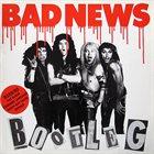 BAD NEWS Bootleg album cover