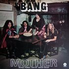 BANG Mother / Bow To The King album cover