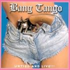 BANG TANGO Untied And Live!!! album cover