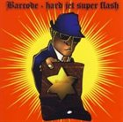 BARCODE Hard Jet Super Flash album cover