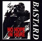 BASTARD No Hope In Here album cover