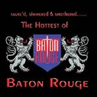 BATON ROUGE The Hottest Of Baton Rouge album cover