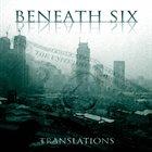 BENEATH SIX Translations album cover