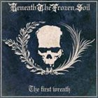 BENEATH THE FROZEN SOIL The First Wreath album cover