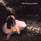 BENEATH THE SKY More Than You Can Handle album cover
