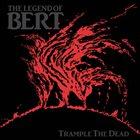 BERT Trample The Dead album cover