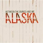 BETWEEN THE BURIED AND ME Alaska album cover