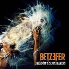 BETZEFER Freedom to the Slave Makers album cover