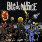 BIG DUMB FACE Duke Lion Fights the Terror! album cover