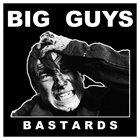 BIG GUYS Bastards album cover