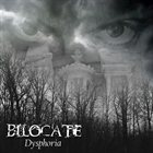 BILOCATE Dysphoria album cover