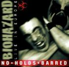BIOHAZARD No Holds Barred: Live in Europe album cover