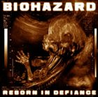 BIOHAZARD Reborn In Defiance album cover