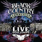 BLACK COUNTRY COMMUNION Live Over Europe album cover