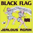 BLACK FLAG Jealous Again album cover