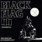 BLACK FLAG The Process of Weeding Out album cover