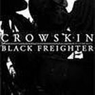 BLACK FREIGHTER Crowskin / Black Freighter album cover
