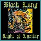 BLACK LUNG Light of Lucifer album cover