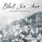 BLACK SUN AEON Blacklight Deliverance album cover
