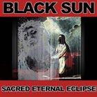 BLACK SUN Sacred Eternal Eclipse album cover