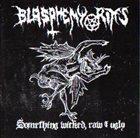 BLASPHEMY RITES Something Wicked, Raw & Ugly album cover