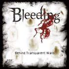 BLEEDING — Behind Transparent Walls album cover