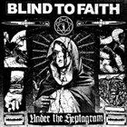 BLIND TO FAITH Under the Heptagram album cover