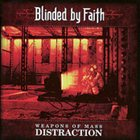 BLINDED BY FAITH Weapons of Mass Distraction album cover